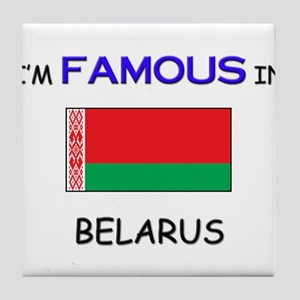 I'd Famous In BELARUS Tile Coaster